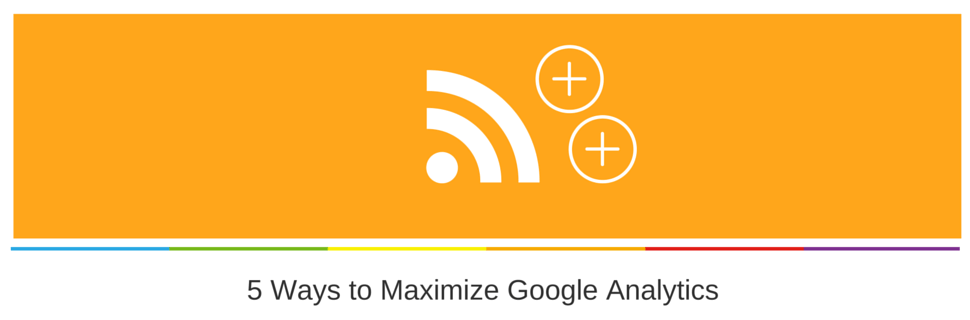 5 Ways to Maximize Google Analytics